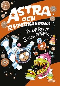 Astra och rymdkakorna (e-bok) av Philip Reeve