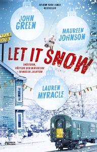 Let it snow : magisk julhelg i tre delar (e-bok