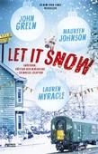 Let it snow : magisk julhelg i tre delar