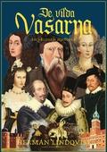 De vilda Vasarna : En våldsam historia