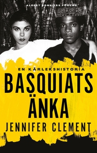Basquiats änka (e-bok) av Jennifer Clement