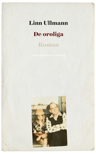 De oroliga (e-bok) av Linn Ullmann