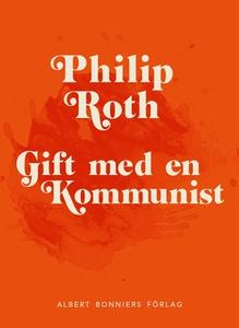 Gift med en kommunist (e-bok) av Philip Roth