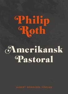 Amerikansk pastoral (e-bok) av Philip Roth
