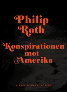 Konspirationen mot Amerika (e-bok) av Philip Ro