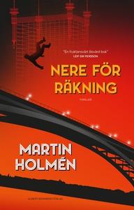 Nere för räkning (e-bok) av Martin Holmén