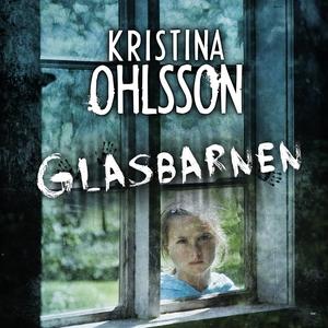 Glasbarnen (ljudbok) av Kristina Ohlsson