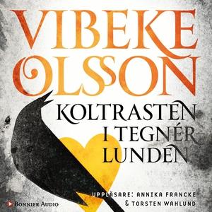 Koltrasten i Tegnérlunden (ljudbok) av Vibeke O