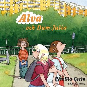 Alva 3 - Alva och Dum-Julia (ljudbok) av Pernil