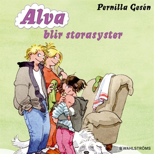 Alva 6 - Alva blir storasyster (ljudbok) av Per