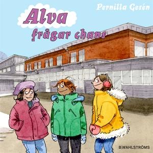 Alva 10 - Alva frågar chans (ljudbok) av Pernil