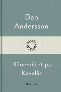 Bönemötet på Kavelås (e-bok) av Dan Andersson