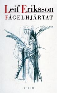 Fågelhjärtat (e-bok) av Leif Eriksson