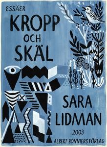 Kropp och skäl (e-bok) av Sara Lidman