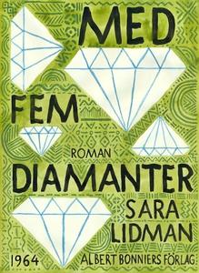 Med fem diamanter (e-bok) av Sara Lidman