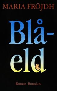Blåeld (e-bok) av Maria Fröjdh