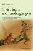 Att hasta mot undergången : anspråk, flyktighet, förställning i debatten om konsumtion i Sverige 1730–1830