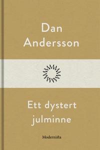 Ett dystert julminne (e-bok) av Dan Andersson