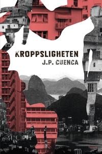 Kroppsligheten (e-bok) av J.P. Cuenca