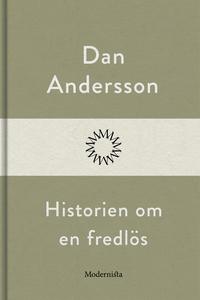 Historien om en fredlös (e-bok) av Dan Andersso