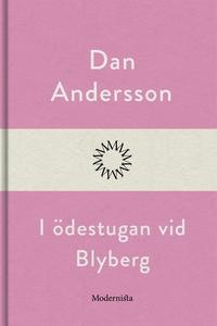 I ödestugan vid Blyberg (e-bok) av Dan Andersso