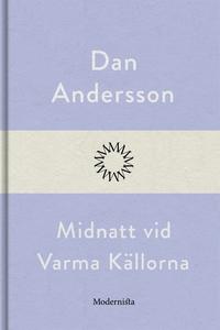 Midnatt vid Varma Källorna (e-bok) av Dan Ander