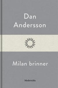 Milan brinner (e-bok) av Dan Andersson