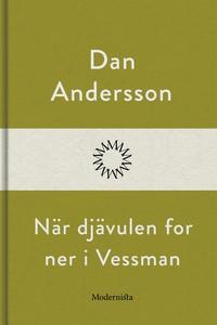 När djävulen for ner i Vessman (e-bok) av Dan A