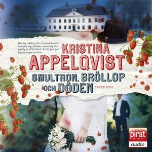 Smultron, bröllop och döden (ljudbok) av Kristi