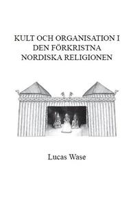 Kult och organisation i den förkristna Nordiska