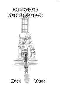 Kungens antagonist (e-bok) av Dick Wase