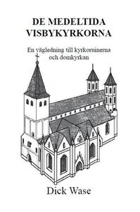De medeltida Visbykyrkorna (e-bok) av Dick Wase