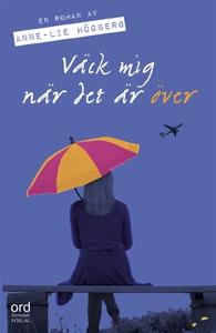 Väck mig när det är över (e-bok) av Anne-Lie Hö
