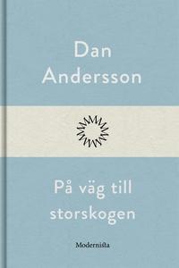 På väg till storskogen (e-bok) av Dan Andersson