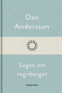 Sagan om vagnberget (e-bok) av Dan Andersson