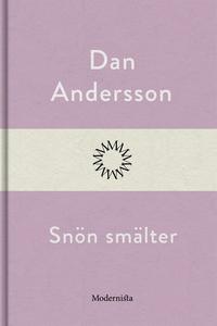Snön smälter (e-bok) av Dan Andersson