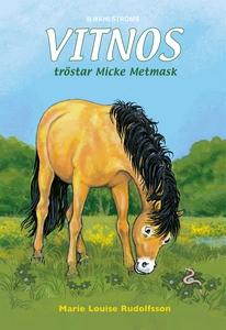 Vitnos 18 - Vitnos tröstar Micke Metmask (e-bok