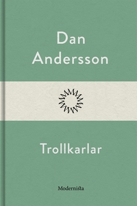 Trollkarlar (e-bok) av Dan Andersson