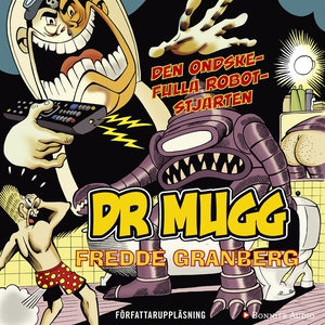 DR Mugg Den ondskefulla robotstjärten (ljudbok)