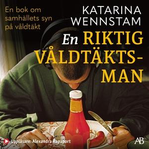 En riktig våldtäktsman (ljudbok) av Katarina We