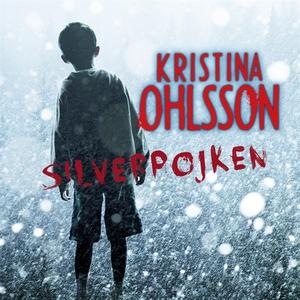 Silverpojken (ljudbok) av Kristina Ohlsson