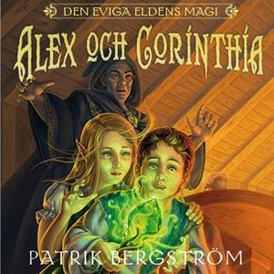 Alex och Corinthia (ljudbok) av Patrik Bergströ
