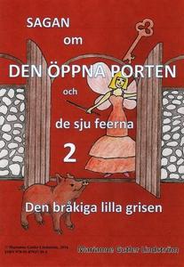 Sagan om den öppna porten 2. Den bråkiga lilla
