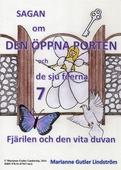 Sagan om den öppna porten 7. Fjärilen och den vita duvan