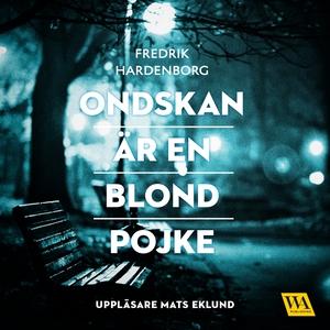 Ondskan är en blond pojke (ljudbok) av Fredrik