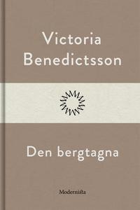 Den bergtagna (e-bok) av Victoria Benedictsson
