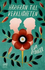 Härifrån till verkligheten (e-bok) av Eva Rydin