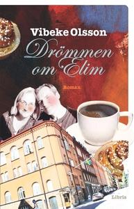 Drömmen om Elim (e-bok) av Vibeke Olsson