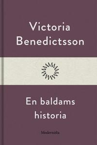En baldams historia (e-bok) av Victoria Benedic