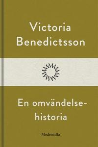 En omvändelsehistoria (e-bok) av Victoria Bened